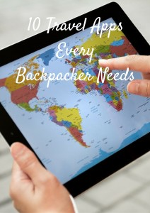 10 Travel Apps Every Backpacker Needs