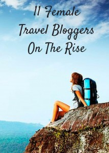 11 Female Travel Bloggers On The Rise
