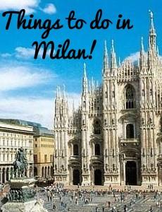 Things to do in Milan!