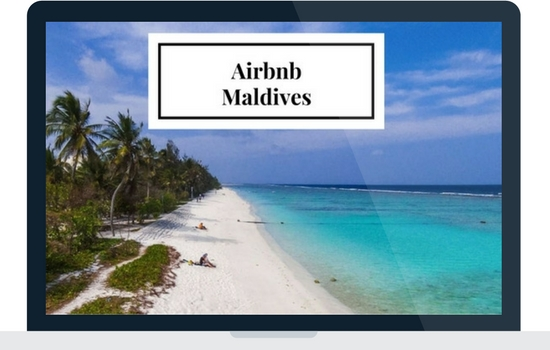 Airbnb Maldives – A New Way To Travel To Paradise