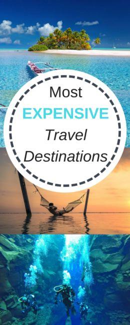 most expensive travel destinations