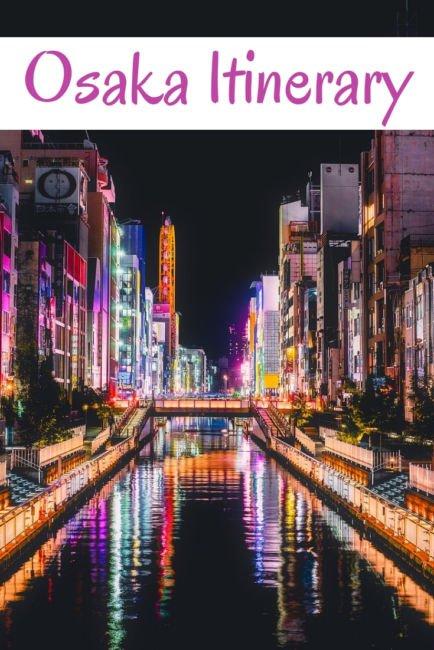 Perfect Osaka Travel Itinerary - Japan Travel Guide Series